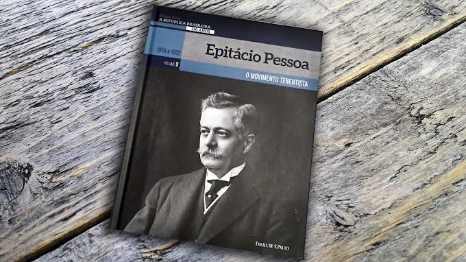 [RESENHA #707] COLEÇÃO FOLHA A REPÚBLICA BRASILEIRA 130 ANOS - VOL. 09: EPITÁCIO PESSOA