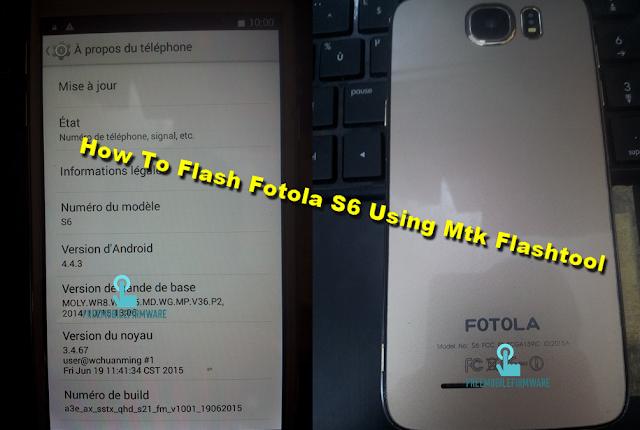 How To Flash Fotola S6 Using Mtk Flashtool