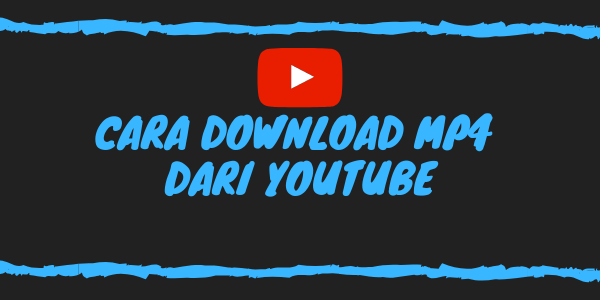 Cara Download MP4 Dari Youtube