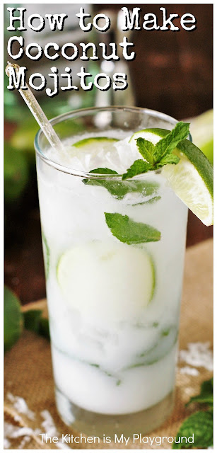 Coconut Mojitos ~ Such a delicious combination of fresh mint, lime, & coconut! Ditch those margaritas, & enjoy a refreshing Coconut Mojito for your Cinco de Mayo ... or any day ... sipping.  www.thekitchenismyplayground.com