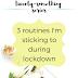 The Twenty-Something Series: 3 routines I'm sticking to during lockdown
