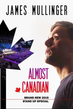 James Mullinger: Almost Canadian (2019)