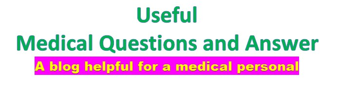 Useful Medical Questions And Answers