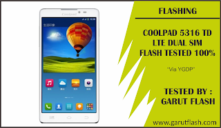 Cara Flashing Coolpad 5316 TD-LTE Dual Sim Via QcomDloader Berhasil 100%