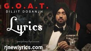 Goat Lyrics by Diljit Dosanjh and Karan Aujla