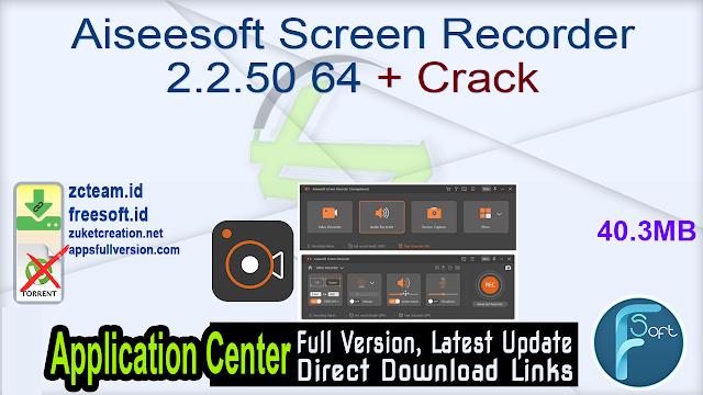 Aiseesoft Screen Recorder 2.2.50 64 + Crack
