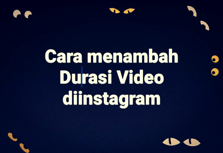 Cara menambah durasi video di instagram