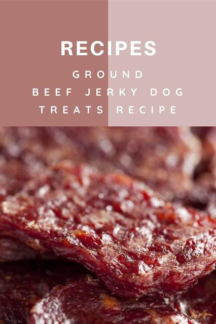 Ground Beef Jerky Dog Treats Recipe