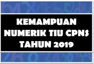 kemampuan numerik TIU CPNS 2019