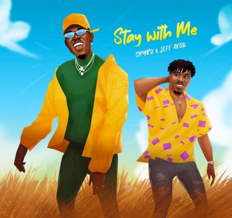 """Spyro x Jeff Akoh – """"Stay With Me"""" #Arewapublisize"""