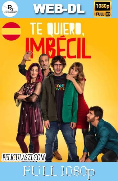 Te quiero, Imbécil (2020) Full HD NF WEB-DL 1080p Castellano
