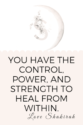 You have the control, power, and strength to heal from within.