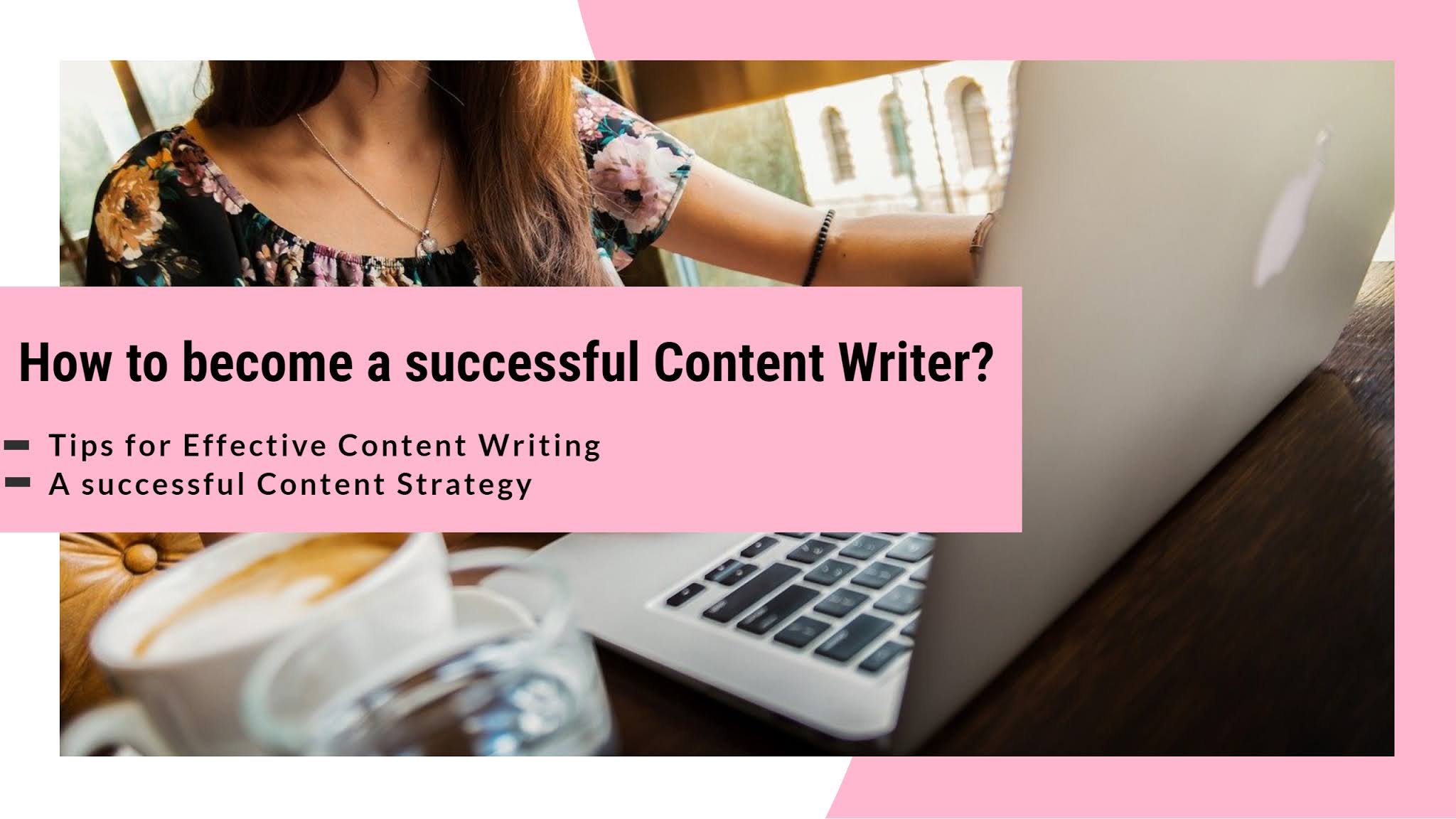 How to become a successful Content Writer?, Tips for Effective Content Writing, A successful Content Strategy, Komal Pandey