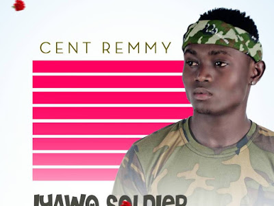 [Audio]: Cent Remy – Iyawo Soldier (Prod By Yung Dre)