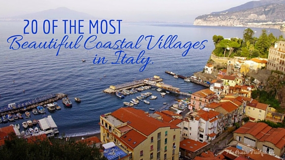 20 of the most Beautiful Coastal Villages in Italy