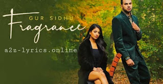FRAGRANCE LYRICS - TRANSLATION - GUR SIDHU