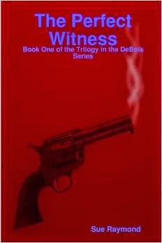 http://www.amazon.com/Perfect-Witness-DeBois-Sue-Raymond/dp/143574702X/ref=la_B00JC3M3NS_1_4?s=books&ie=UTF8&qid=1420840388&sr=1-4
