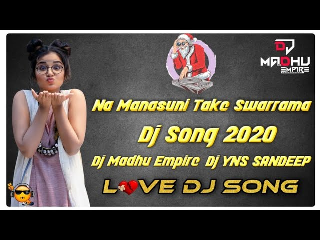 Na Manasuni Take Swarama Dj Song 2020 Na Manasuni Thake Swarama Song Remix By Dj Madhu & YNS [NEWDJSWORLD.IN]