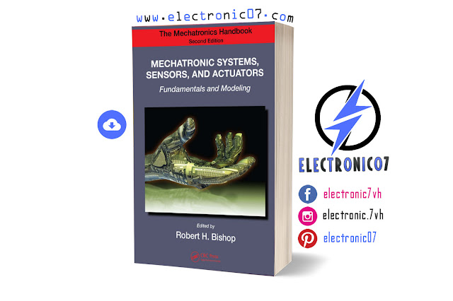 Free Download MECHATRONICS SYSTEM,SENSORS, AND ACTUATORS Fundamentals and Modeling PDF