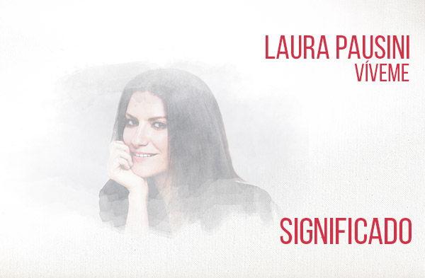 Víveme significado de la canción Laura Pausini.