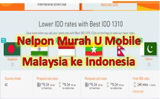 Cara nelpon ke Indonesia dari Malaysia lewat U Mobile