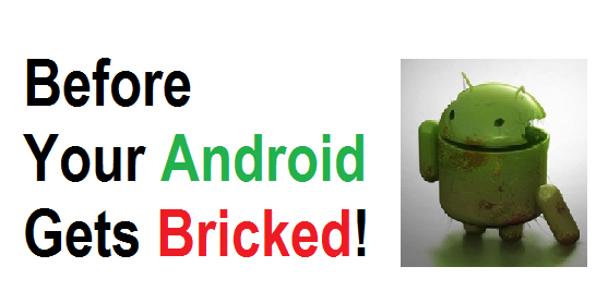 how to prevent and avoid bricking android