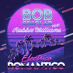 Baixar Música Electrico Romantico - Bob Sinclar feat. Robbie Williams Mp3