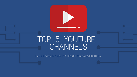 Top 5 YouTube Channels to Learn Basic Python Programming