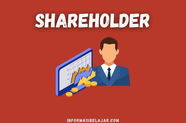 Definisi dan Penjelasan Lengkap tentang Shareholder atau Stockholder