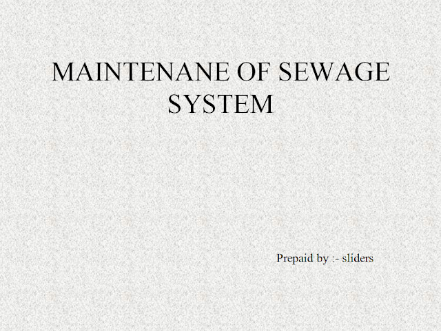 MAINTENANCE OF SEWAGE SYSTEM PPT