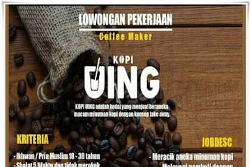 Lowongan Kerja Karyawan Coffe Maker Kopi Uing Bandung