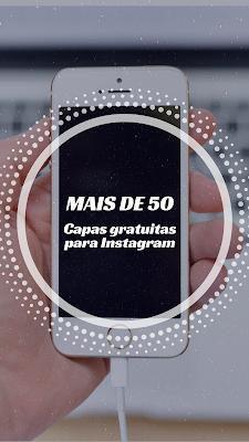 Baixe gratuitamente os templates para Capas de Destaques do Instagram
