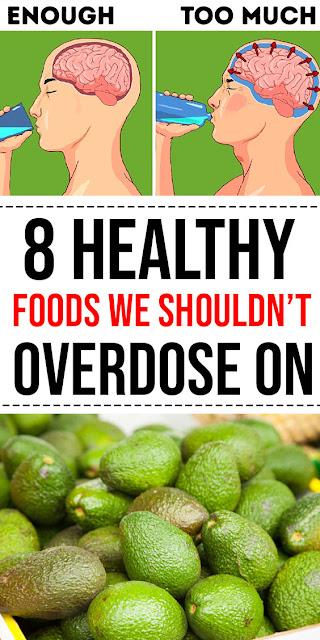 8 Healthy Foods We Shouldn't Overdose On