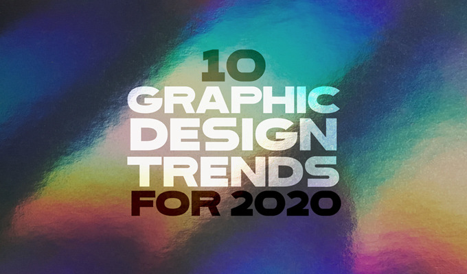 10 Graphic Design Trends for 2020