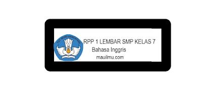 https://www.mauilmu.com/2020/11/rpp-1-lembar-smp-bahasa-inggris-kelas-7.html
