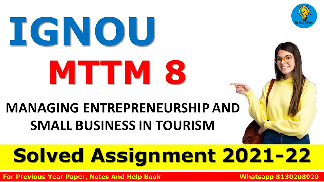 MTTM 8 MANAGING ENTREPRENEURSHIP AND SMALL BUSINESS IN TOURISM Solved Assignment 2021-22