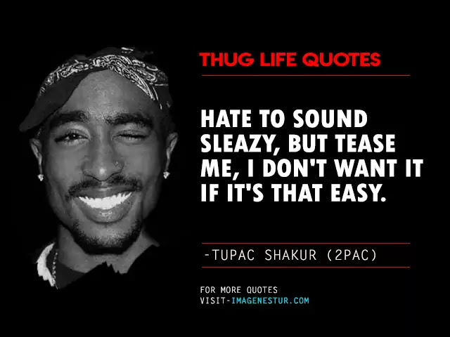Tupac Shakur (2Pac) Quotes About Thug Life