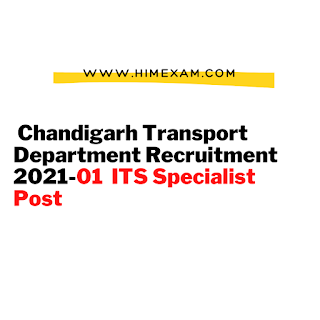 Chandigarh Transport Department Recruitment 2021-01 ITS Specialist Post
