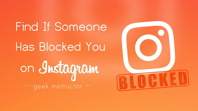 Find if someone has blocked you on Instagram