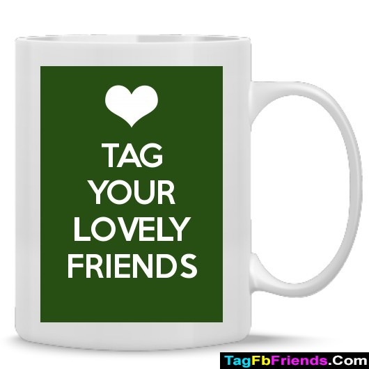 Tag Your Lovely Friends