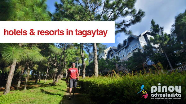 CAVITE Tagaytay Hotels and Resorts to to book for your next Weekend Getaway