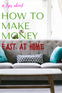 tips about How To make money fast at home 8 Tips about How To make money fast at home