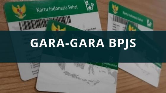 Gara-gara BPJS
