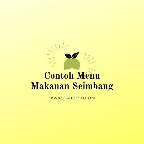 Cerito Cah Deso Contoh Menu Makanan Seimbang