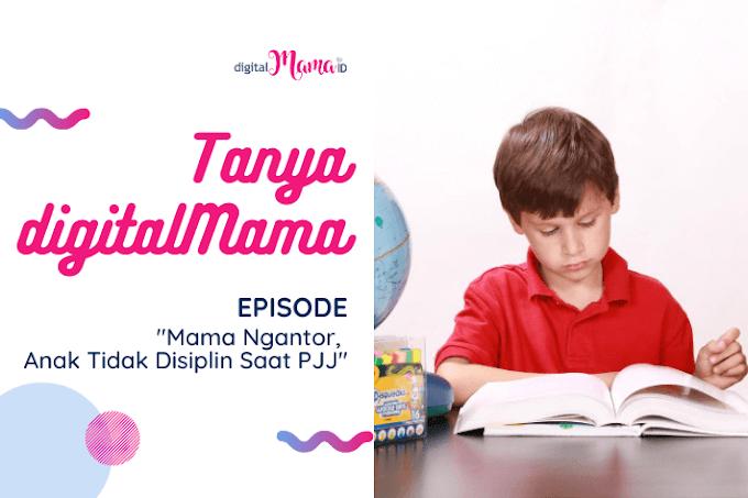 [Tanya digitalMama] Mama Ngantor, Anak Tidak Disiplin Saat PJJ