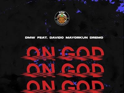 [Music] DMW Ft. Davido, Mayorkun, Dremo – On God || naijamp3.com.ng