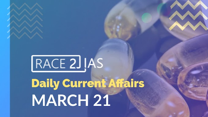 Daily Current affairs and Questions from The Hindu & PIB - March 21 | National Pharmaceutical Pricing Authority | INAS 310 | Gram Ujala | Broadcast Engineering Consultants India Limited (BECIL) | MILAN-2T | JAAPI, XORAI AND GAMOSA