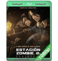 ESTACIÓN ZOMBIE 2: PENÍNSULA (2020) WEB-DL 1080P HD MKV COREANO SUBTITULADO