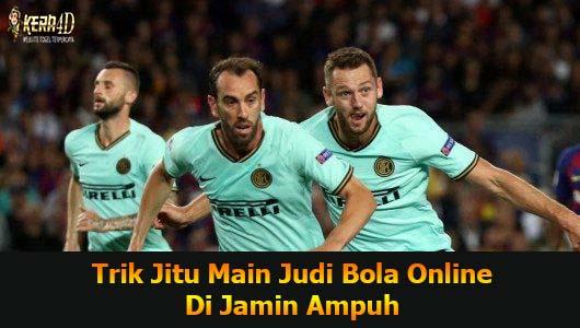 Trik Jitu Main Judi Bola Online Di Jamin Ampuh