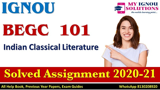BEGC 101 Indian Classical Literature  Solved Assignment 2020-21